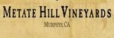 Metate Hill Vineyards