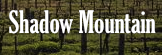 Shadow Mountain Vineyards and Winery